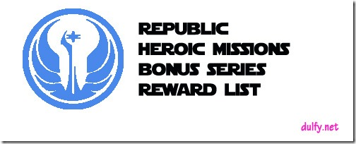 Heroic quests & bonus series and their rewards–Republic