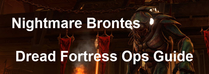 SWTOR Nightmare Brontes Dread Fortress Guide