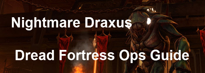 SWTOR Nightmare Draxus Dread Fortress Guide