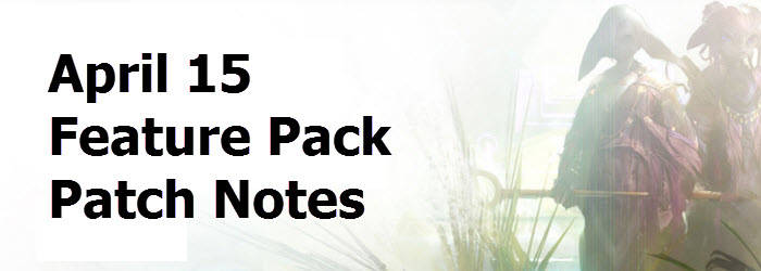 GW2 April 15 Feature Pack patch notes