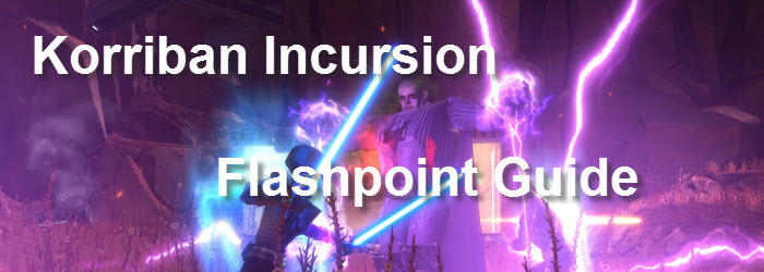 SWTOR Korriban Incursion Flashpoint Guide