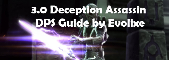 SWTOR 3.0 Deception Assassin DPS Guide by Evolixe