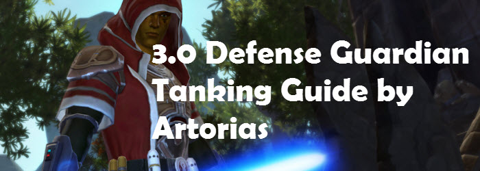 SWTOR 3.0 Defense Guardian Tanking Guide by Artorias