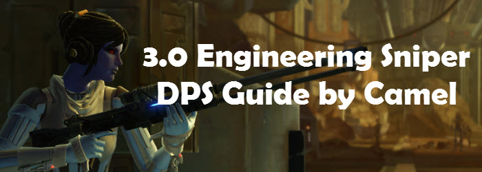 SWTOR 3.0 Engineering Sniper DPS Guide by Camel