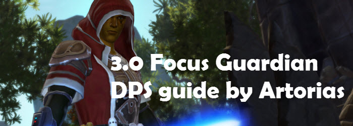 SWTOR 3.0 Focus Guardian DPS Guide by Artorias