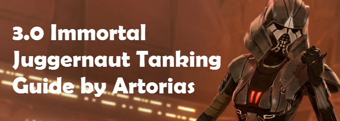 SWTOR 3.0 Immortal Juggernaut Tanking Guide by Artorias