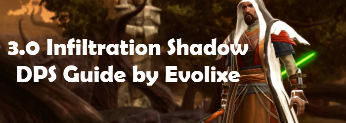 SWTOR 3.0 Infiltration Shadow DPS Guide by Evolixe