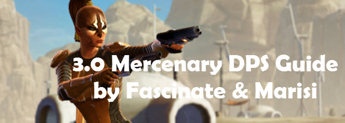 SWTOR 3.0 Mercenary DPS Guide by Marisi and Fascinate