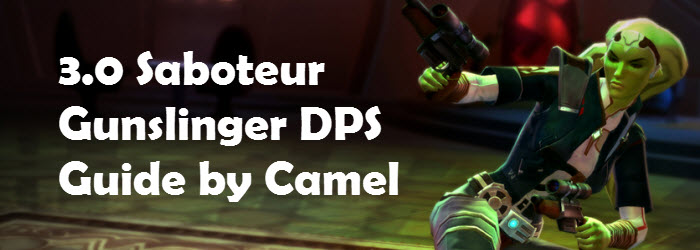 SWTOR 3.0 Saboteur Gunslinger DPS Guide by Camel