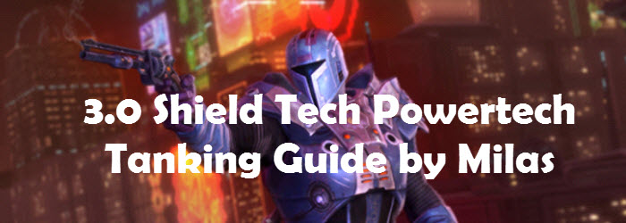 SWTOR 3.0 Shield Tech Powertech Tanking Guide by Milas