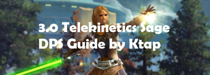 SWTOR 3.0 Telekinetics Sage DPS Guide by KTap