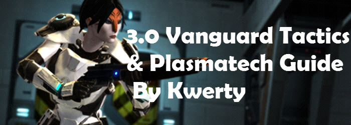 SWTOR 3.0 Vanguard Tactics and Plasmatech DPS Guide by Kwerty
