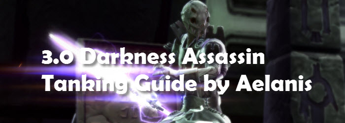 SWTOR 3.0 Darkness Assassin Tanking Guide by Aelanis