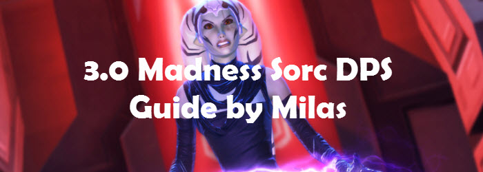 SWTOR 3.0 Madness Sorcerer Guide by Milas