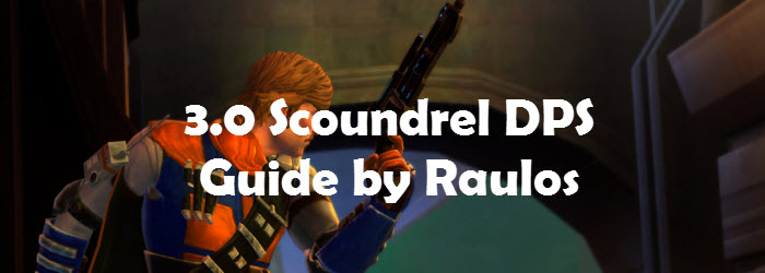 SWTOR 3.0 Scoundrel DPS Guide by Raulos