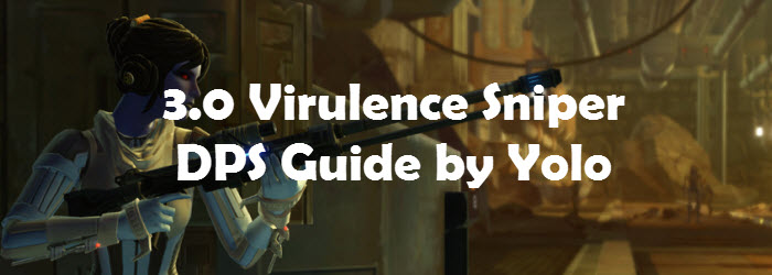 SWTOR 3.0 Virulence Sniper DPS Guide by Yolo
