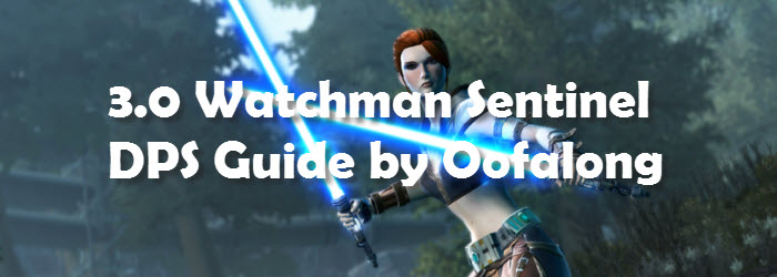 SWTOR 3.0 Sentinel Watchman DPS Guide by Oofalong