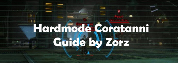 SWTOR Hardmode Coratanni Ravagers Operation Guide by Zorz