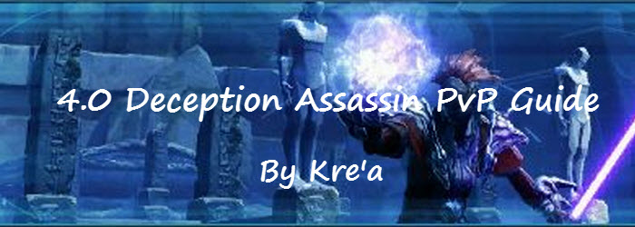 SWTOR 4.0 Deception Assassin PvP Guide by Kre'a