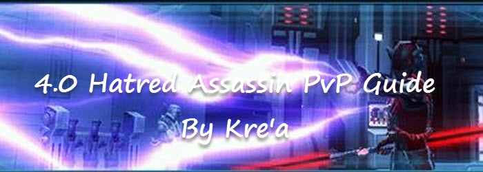 SWTOR 4.0 Hatred Assassin PvP Guide by Kre'a