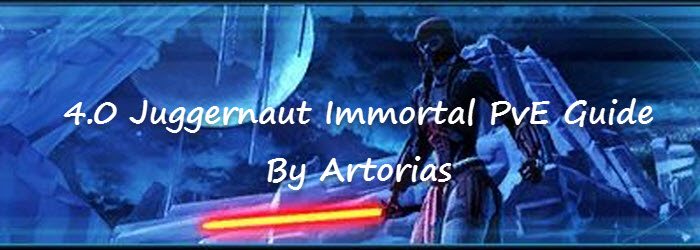 SWTOR 4.0 Immortal Juggernaut PvE Guide by Artorias