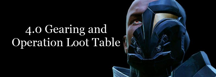 SWTOR Gearing and Operation Loot Table in 4.0