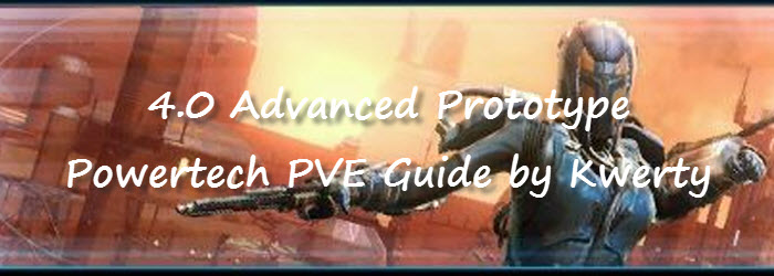 SWTOR 4.0 Advanced Prototype Powertech PvE Guide by Kwerty