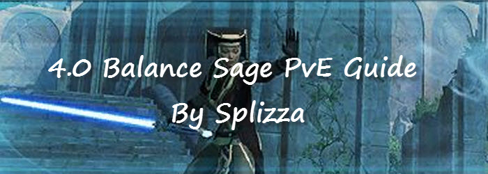 SWTOR 4.0 Balance Sage PvE Guide by Splizza
