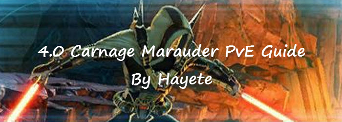 SWTOR 4.0 Carnage Marauder PvE Guide by Hayete