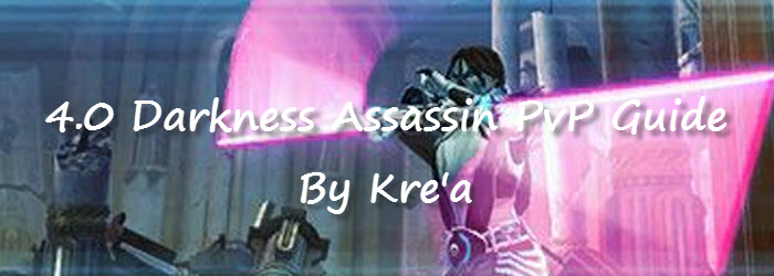 SWTOR 4.0 Darkness Assassin PvP Guide by Kre'a