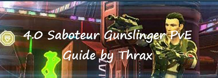 SWTOR 4.0 Saboteur Gunslinger PvE Guide by Thrax