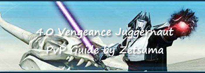 SWTOR 4.0 Vengeance Juggernaut PvP Guide by Zetsuma