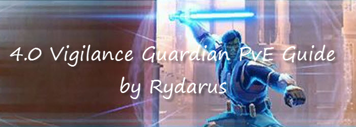 SWTOR 4.0 Vigilance Guardian PvE Guide by Rydarus