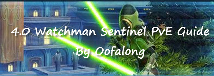 SWTOR 4.0 Watchman Sentinel PvE Guide by Oofalong