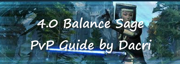 SWTOR 4.0 Balance Sage PvP Guide by Dacri