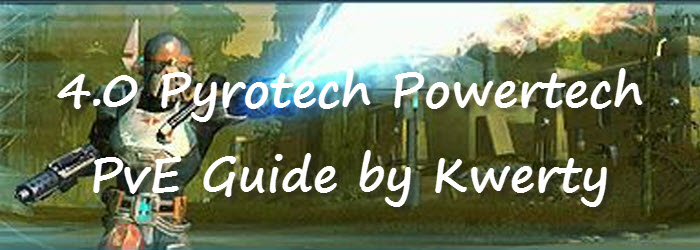 SWTOR 4.0 Pyrotech Powertech PvE Guide by Kwerty