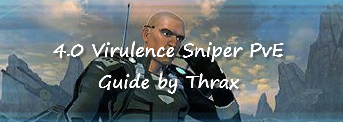 SWTOR 4.0 Virulence Sniper PvE Guide by Thrax