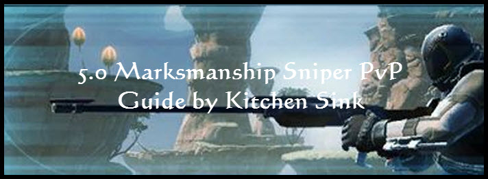 SWTOR 5.0 Marksmanship Sniper PvP Guide by Kitchen Sink