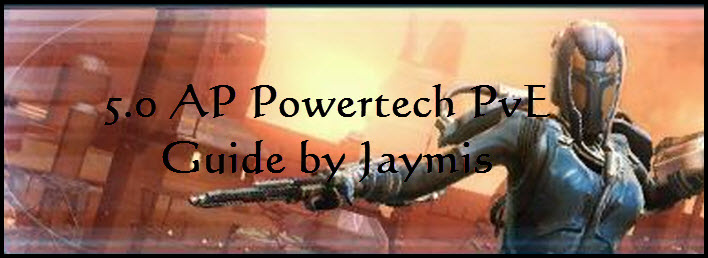 SWTOR 5.0 Advanced Prototype Powertech PvE Guide by Jaymis