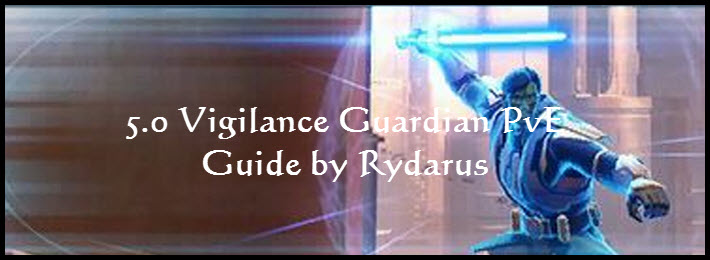 SWTOR 5 0 Vigilance Guardian PvE Guide by Rydarus - Dulfy