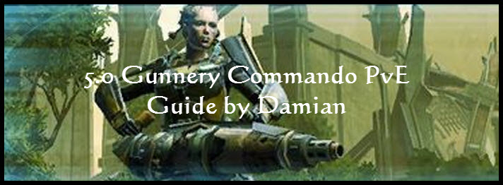 SWTOR 5.2 Gunnery Commando PvE Guide by Damian