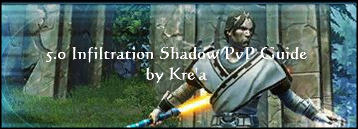 SWTOR 5.0 Infiltration Shadow PvP Guide by Kre'a