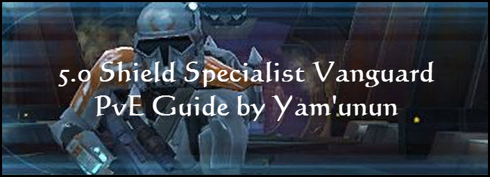 SWTOR 5.0 Shield Specialist Vanguard PvE Guide By Yam'unun