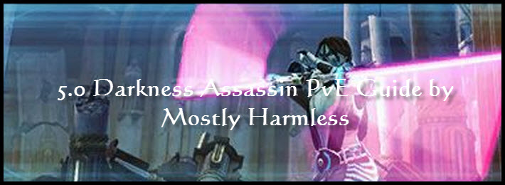 SWTOR 5.0 Darkness Assassin PvE Guide by Mostly Harmless