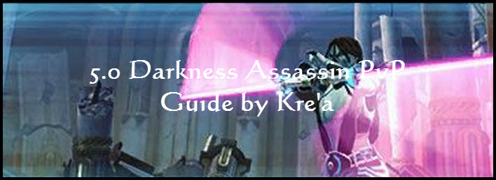 SWTOR 5.0 Darkness Assassin PvP Guide by Kre'a