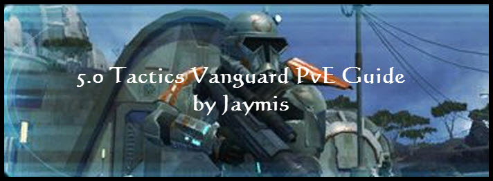 SWTOR 5.0 Tactics Vanguard PvE Guide by Jaymis