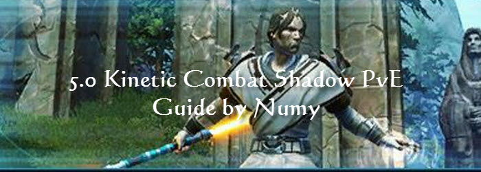 SWTOR 5.0 Kinetic Combat Shadow PvE Guide by Numy