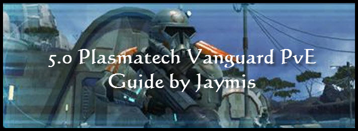 SWTOR 5.0 Plasmatech Vanguard PvE Guide by Jaymis