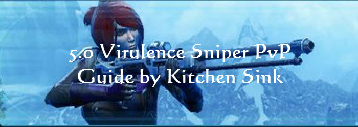 SWTOR 5.0 Virulence Sniper PvP Guide by Kitchen Sink