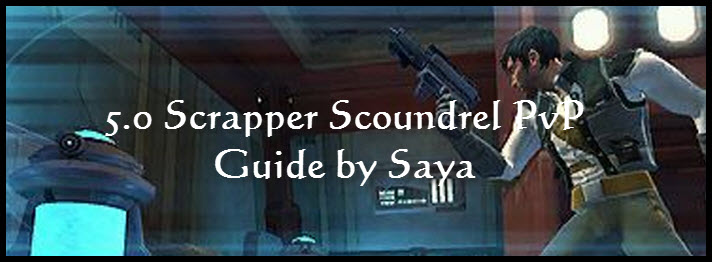 SWTOR 5.0 Scrapper Scoundrel PvP Guide by Saya
